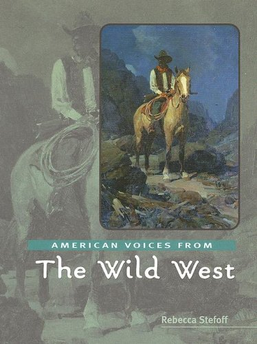 9780761421702: American Voices from the Wild West
