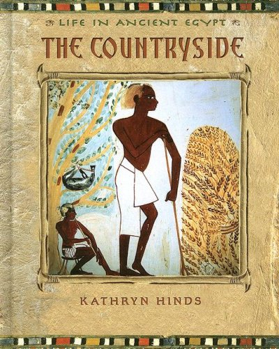 The Countryside (Life in Ancient Egypt): Hinds, Kathryn