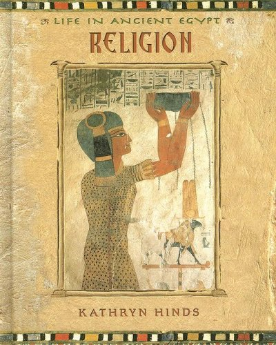 9780761421863: Religion (Life in Ancient Egypt)