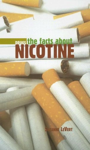 The Facts about Nicotine (Drugs (Benchmark)) (9780761422440) by Suzanne LeVert