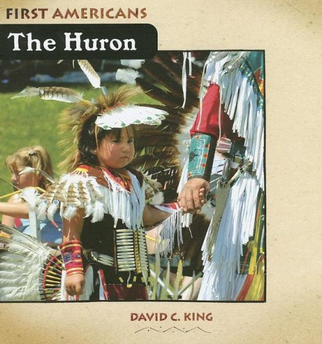 Huron (First Americans (Cavendish Square Publishing)): King, David C.
