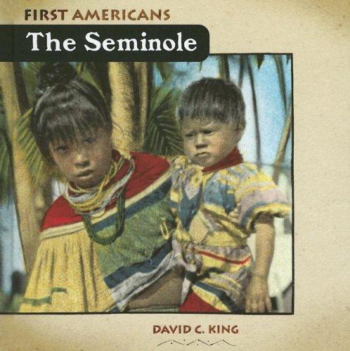 The Seminole (First Americans (Cavendish Square Publishing)): King, David C.