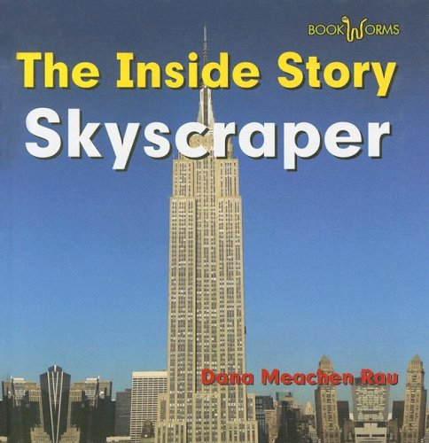 Skyscraper (Bookworms: The Inside Story): Rau, Dana Meachen