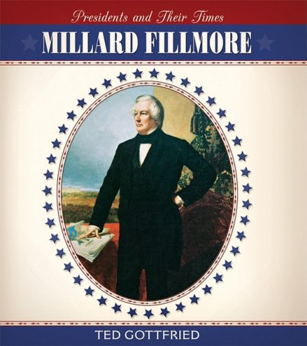 9780761424314: Millard Fillmore (Presidents and Their Times)