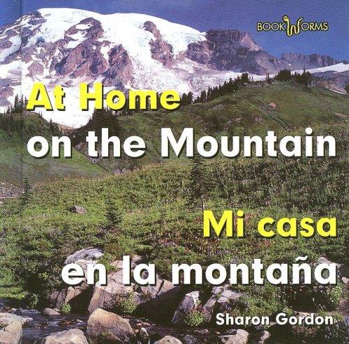 9780761424550: At Home on the Mountain/mi Casa En La Montaña (Bookworms) (Spanish Edition)
