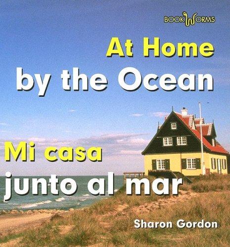 9780761424567: At Home by the Ocean/Mi Casa Junto Al Mar (Bookworms: At Home) (Spanish Edition)