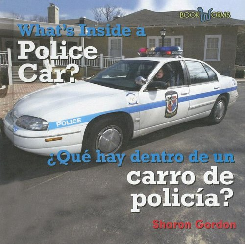 9780761424758: What's Inside a Police Car/Que Hay Dentro de Un Carro de Policia? (Bookworms)
