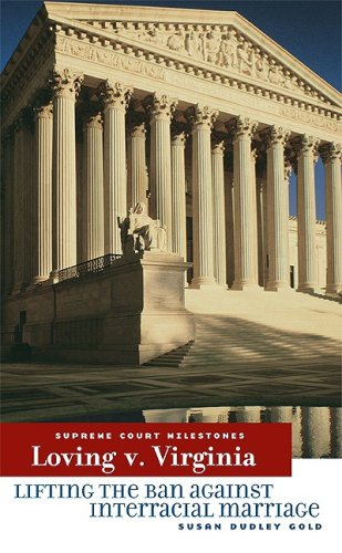9780761425861: Loving V. Virginia: Lifting the Ban Against Interracial Marriage (Supreme Court Milestones)