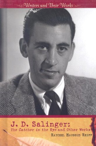 J.D. Salinger: The Catcher in the Rye: Reiff, Raychel Haugrud