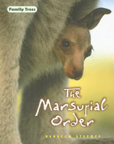 9780761426974: The Marsupial Order (Family Trees)