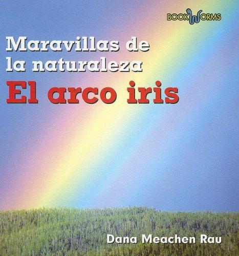 9780761428077: El Arco Iris / Rainbows (Book Worms, Maravillas de la naturaleza) (Spanish Edition)