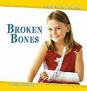 9780761428473: Broken Bones (Head-to-Toe Health)
