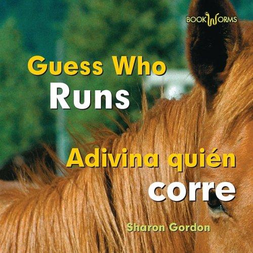 9780761428855: Guess Who Runs/Adivina Quien Corre (Bookworms: Guess Who/Adivina Quien... (Bilingual)) (English and Spanish Edition)