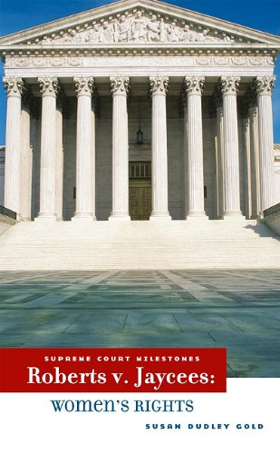 Roberts v. Jaycees: Women's Rights (Supreme Court: Gold, Susan Dudley