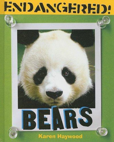 Bears (Endangered!): Karen Diane Haywood