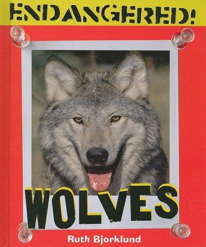 Wolves (Endangered!): Bjorklund, Ruth