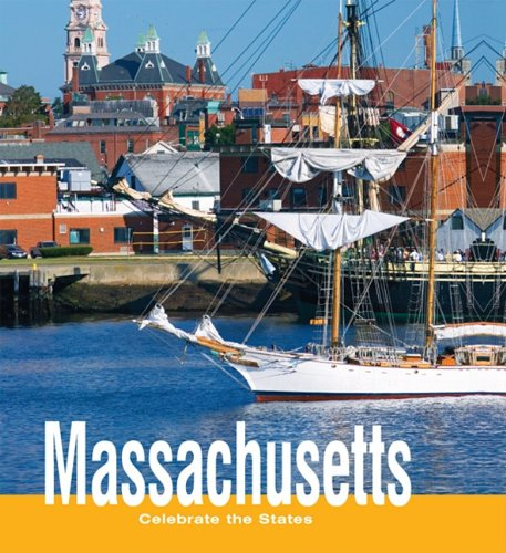 Massachusetts (Celebrate the States, Second) (9780761430056) by Suzanne LeVert; Tamra B Orr