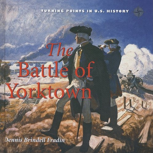 9780761430087: Battle of Yorktown (Turning Points in U.S. History)
