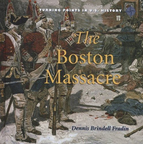 9780761430100: The Boston Massacre (Turning Points in U.S. History)