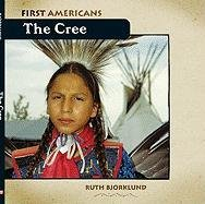 The Cree (First Americans (Benchmark)): Ruth Bjorklund