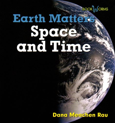 Space and Time (Bookworms: Earth Matters): Rau, Dana Meachen