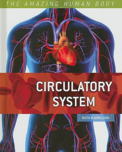 Circulatory System (Amazing Human Body): Ruth Bjorklund