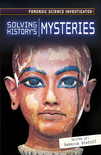 9780761430810: Solving History's Mysteries (Forensic Science Investigated)