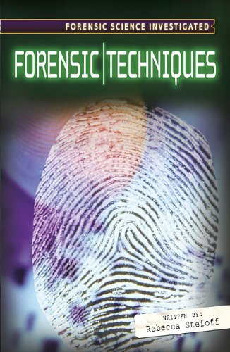 Forensice Techniques (Forensic Science Investigated): Stefoff, Rebecca