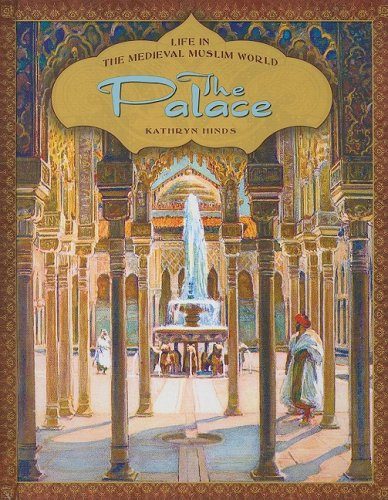 9780761430889: The Palace (Life in the Medieval Muslim World)