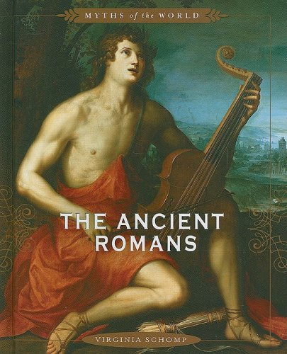 9780761430940: The Ancient Romans (Myths of the World)