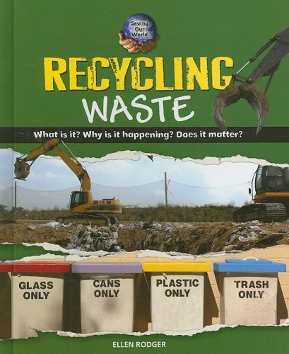 9780761432227: Recycling Waste (Saving Our World)