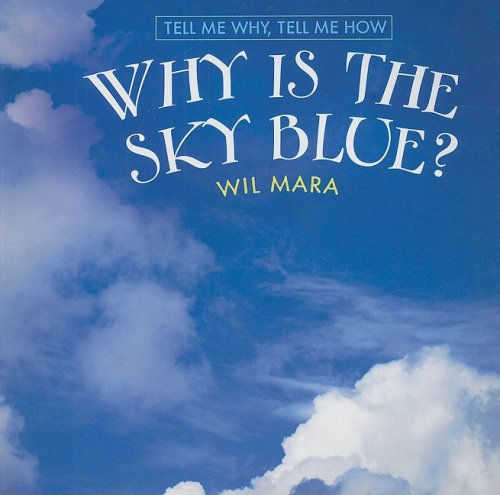 9780761433682: Why Is the Sky Blue? (Tell Me Why, Tell Me How)