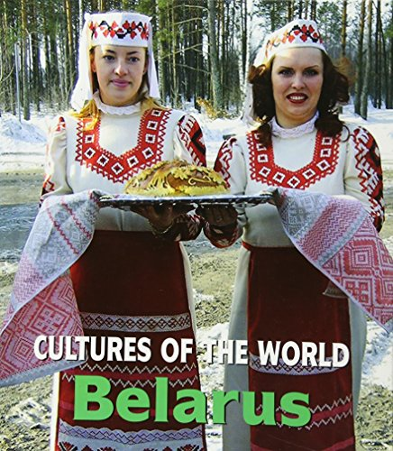 9780761434115: Belarus (Cultures of the World, Second)