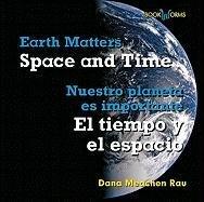 Space and Time / El Tiempo Y El Espacio (Bookworms: Earth Matters / Nuestro Planeta Es ...