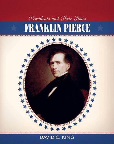 9780761436249: Franklin Pierce (Presidents and Their Times)