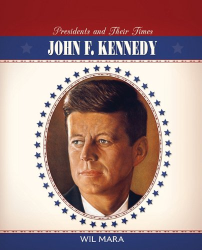 9780761436287: John F. Kennedy (Presidents and Their Times)