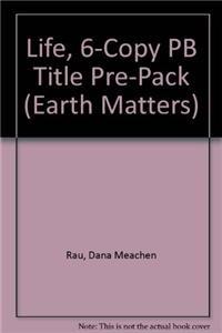 Life, 6-Copy PB Title Pre-Pack (Paperback): Dana Meachen Rau