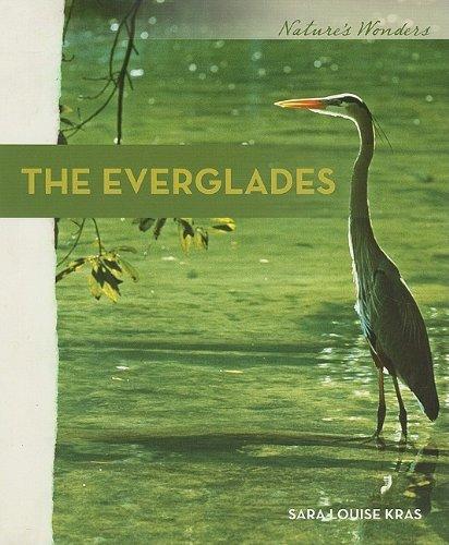 The Everglades (Nature's Wonders): Sara Louise Kras