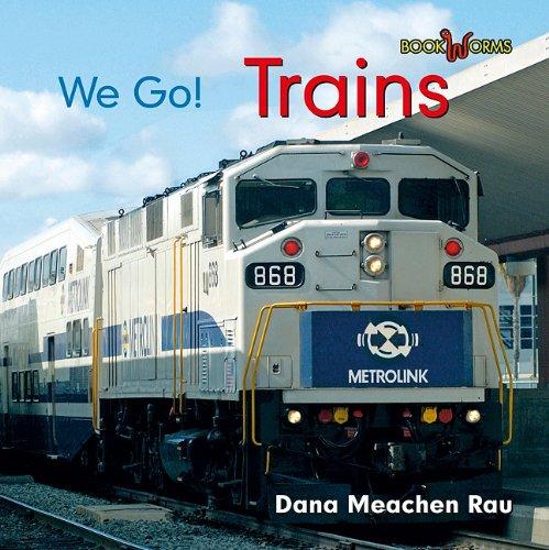 9780761440819: Trains (Bookworms: We Go!)