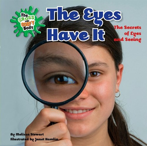 9780761441670: The Eyes Have It: The Secrets of Eyes and Seeing (Gross and Goofy Body)