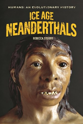 9780761441861: Ice Age Neanderthals (Humans: An Evolutionary History)