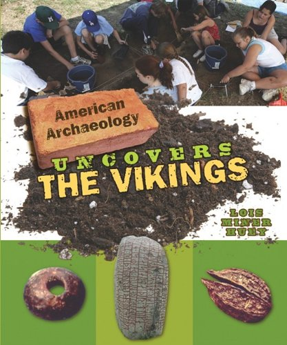 American Archaeology Uncovers the Vikings: Lois Miner Huey