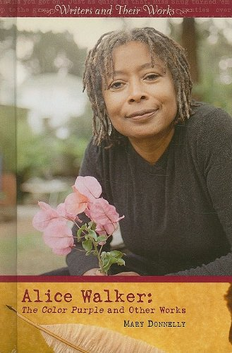 the life and works of alice walker Alice walker sophie carlin after college awards and accomplishments analysis major works born february 9th, 1944 eatonton, georgia the youngest of eight children.