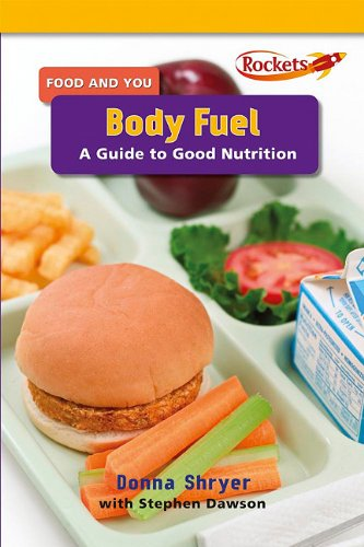 9780761443629: Body Fuel: A Guide to Good Nutrition (Food and You)