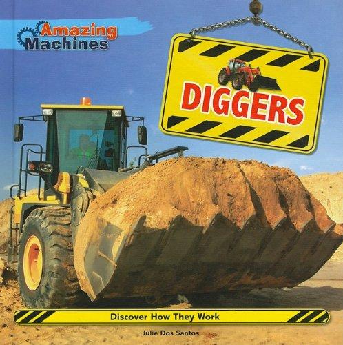 Diggers (Amazing Machines): Julie Dos Santos