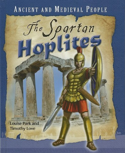 The Spartan Hoplites (Ancient and Medieval People): Park, Louise, Love,