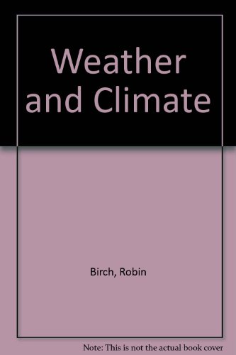Weather and Climate (0761444645) by Birch, Robin