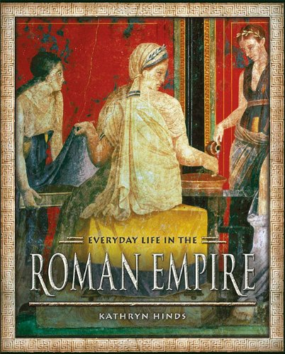 Everyday Life in the Roman Empire: Hinds, Kathryn