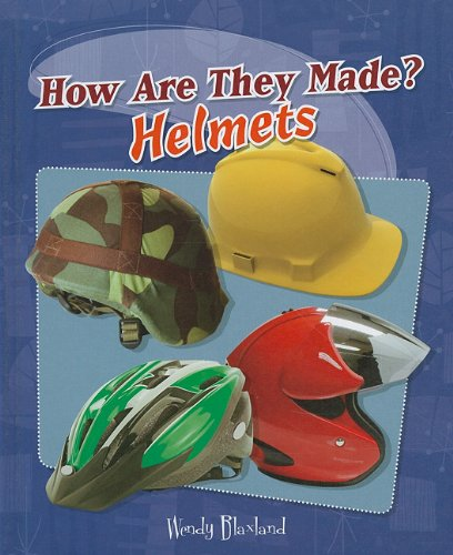 9780761447559: Helmets (How Are They Made?)