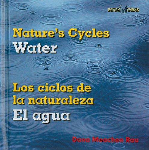 Water/El Agua (Bookworms: Nature's Cycles/Los Ciclos de La Naturaleza (Bilingual)): Rau, Dana ...